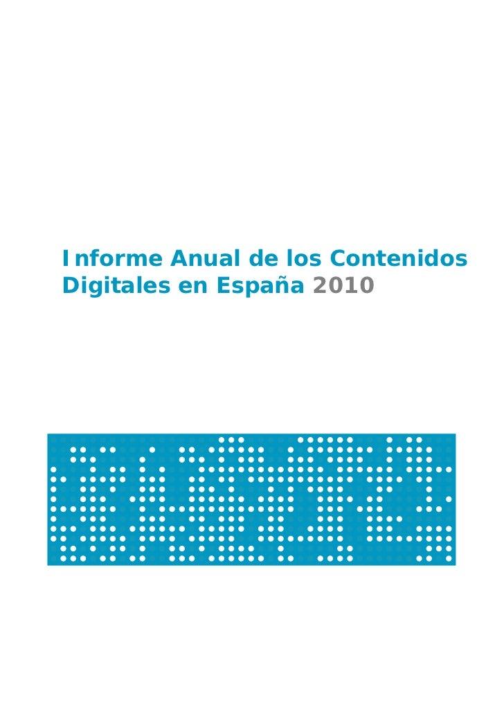 Informe Anual de los ContenidosDigitales en España 2010