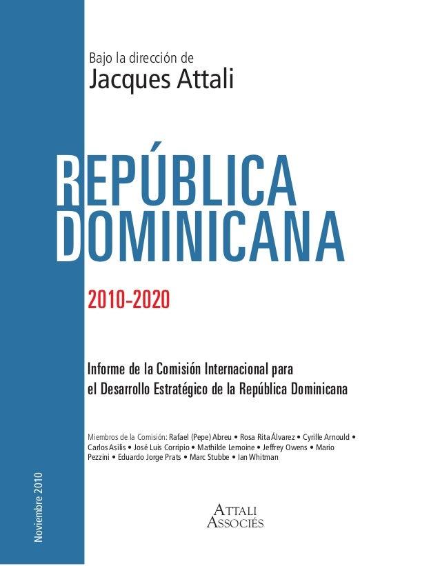Bajo la dirección de                  Jacques Attali                 República                 Dominicana                 ...