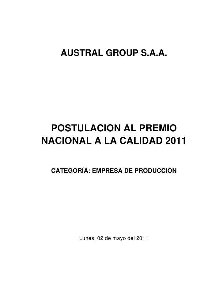 AUSTRAL GROUP S.A.A. POSTULACION AL PREMIONACIONAL A LA CALIDAD 2011 CATEGORÍA: EMPRESA DE PRODUCCIÓN        Lunes, 02 de ...