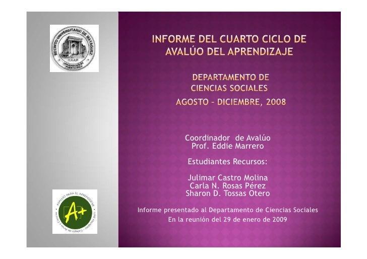 Coordinador de Avalúo                Prof. Eddie Marrero                Estudiantes Recursos:                Julimar Castr...