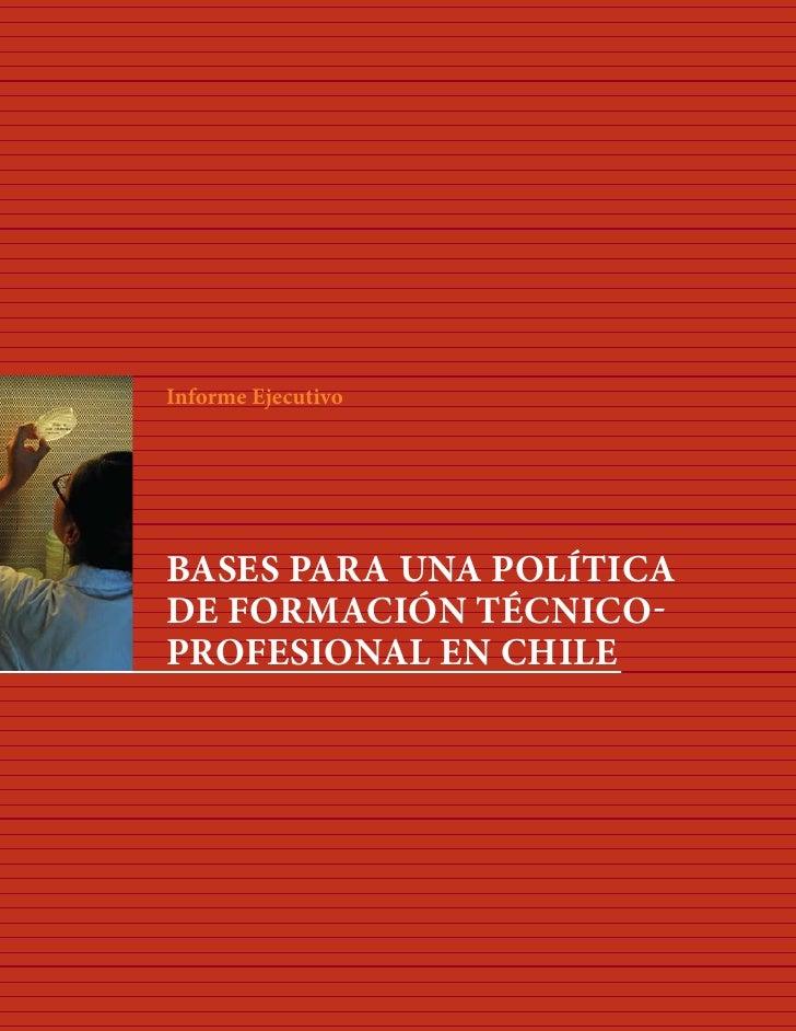 Informe Ejecutivo: Bases para una Política de Formación Técnico Profesional en Chile