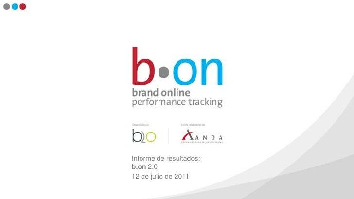 Informe de resultados: b.on 2.0<br />12 de julio de 2011<br />