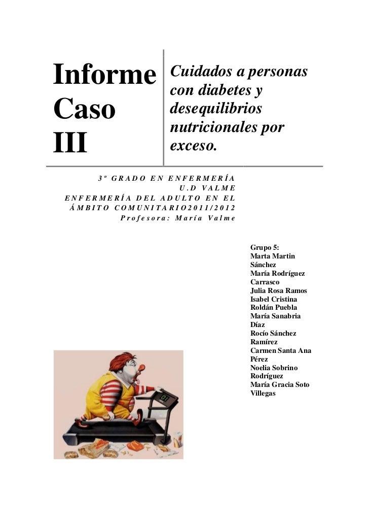 Informe            Cuidados a personas                   con diabetes yCaso               desequilibrios                  ...