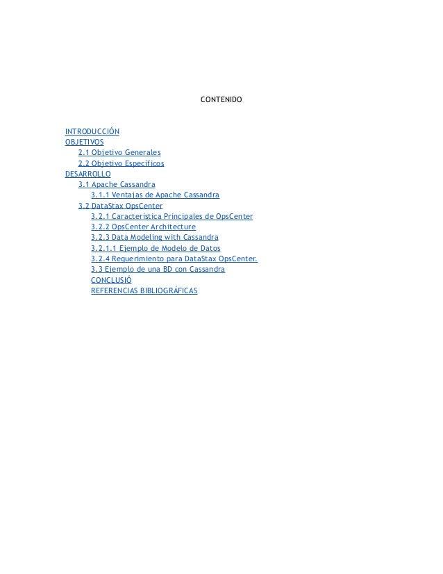 CONTENIDO INTRODUCCIÓN OBJETIVOS 2.1 Objetivo Generales 2.2 Objetivo Específicos DESARROLLO 3.1 Apache Cassandra 3.1.1 Ven...