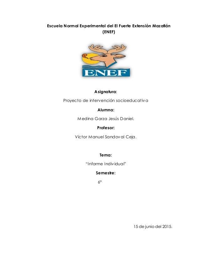 Escuela Normal Experimental del El Fuerte Extensión Mazatlán (ENEF) Asignatura: Proyecto de intervención socioeducativa Al...