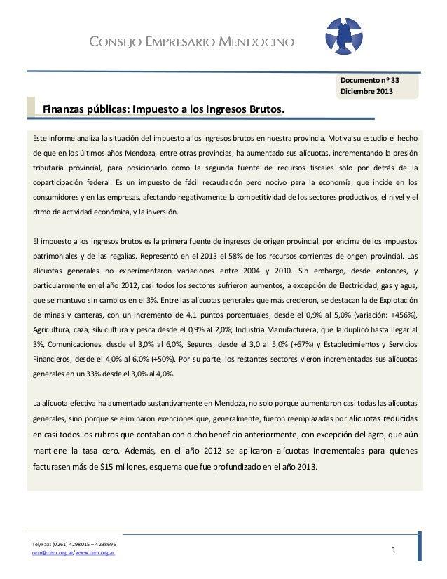 Documento nº 33 Diciembre 2013  Finanzas públicas: Impuesto a los Ingresos Brutos. Este informe analiza la situación del i...