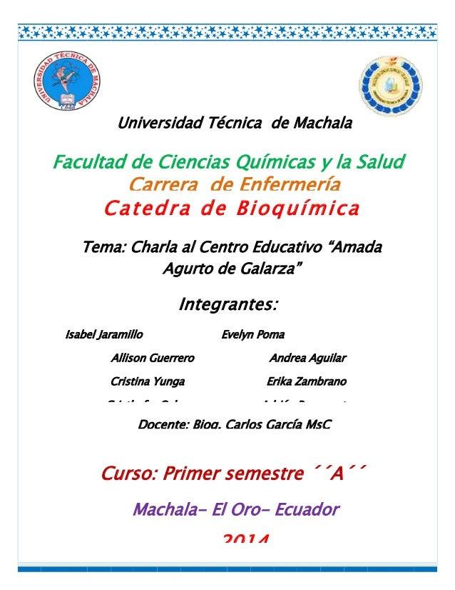 Universidad Técnica de Machala  Facultad de Ciencias Químicas y la Salud  Carrera de Enfermería Catedra de Bioquímica  Tem...