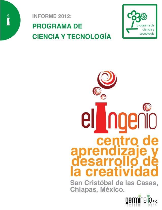 """INFORME 2012: PROGRAMA DE CIENCIA Y TECNOLOGÍA DE """"EL INGENIO"""""""