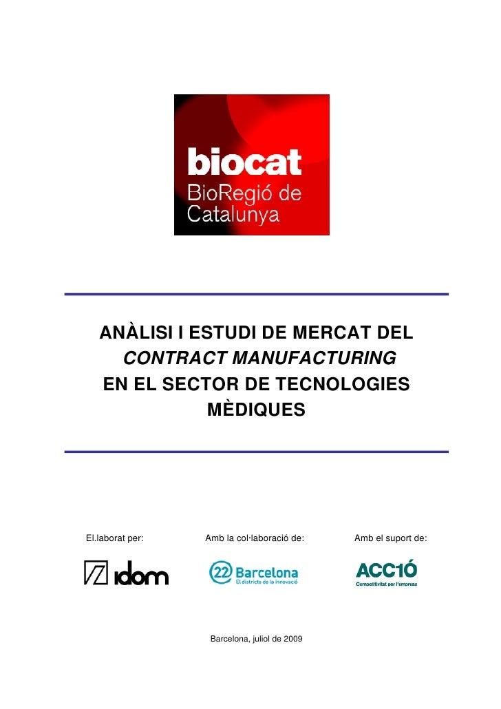 ANÀLISI I ESTUDI DE MERCAT DEL      CONTRACT MANUFACTURING    EN EL SECTOR DE TECNOLOGIES               MÈDIQUES     El.la...