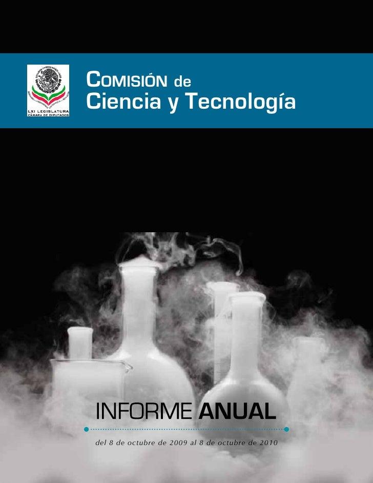 Informe de la Comisión de Ciencia y Tecnología   1Comisión deCiencia y Tecnologíadel 8 de octubre de 2009 al 8 de octubre ...