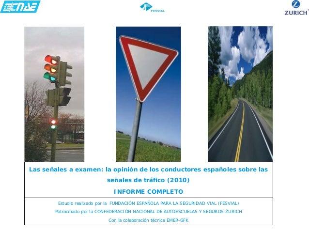 Las señales a examen: la opición de los conductores españoles sobre las señales de tráfico. Informe Completo