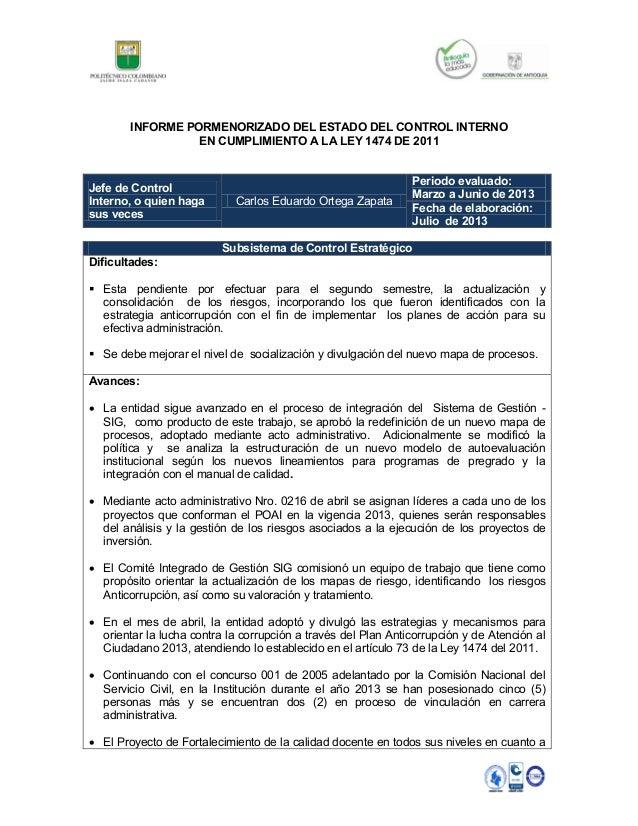 INFORME PORMENORIZADO DEL ESTADO DEL CONTROL INTERNO EN CUMPLIMIENTO A LA LEY 1474 DE 2011 Jefe de Control Interno, o quie...