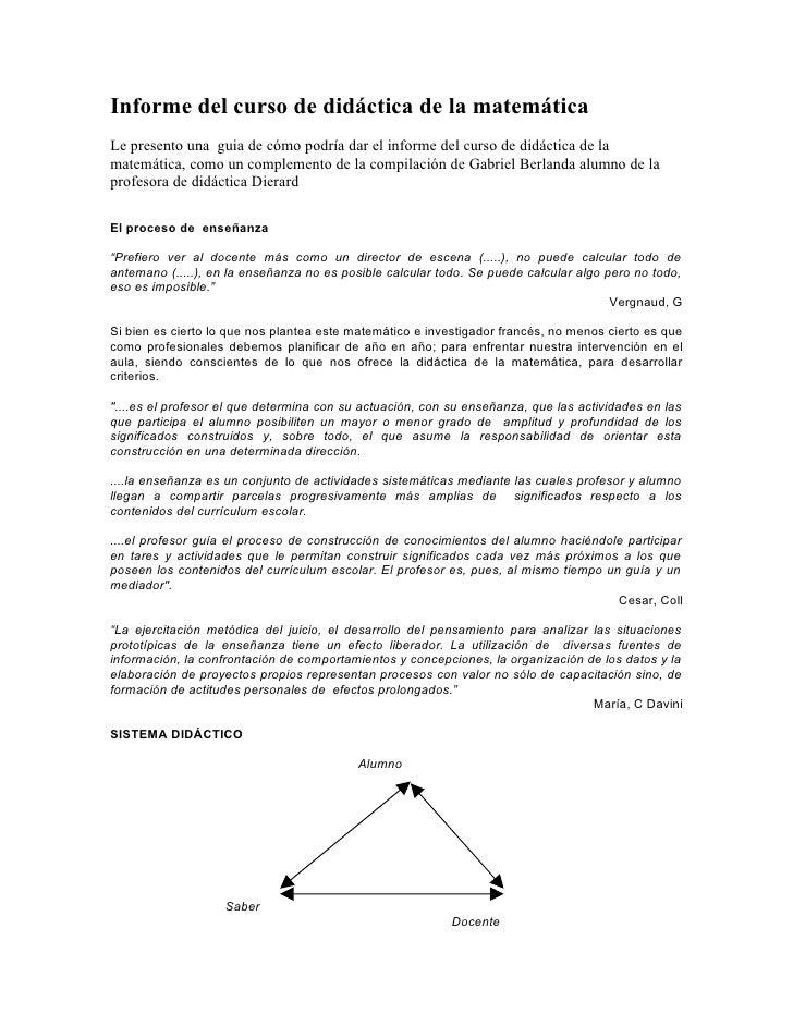 Informe del curso de didáctica de la matemática Le presento una guia de cómo podría dar el informe del curso de didáctica ...