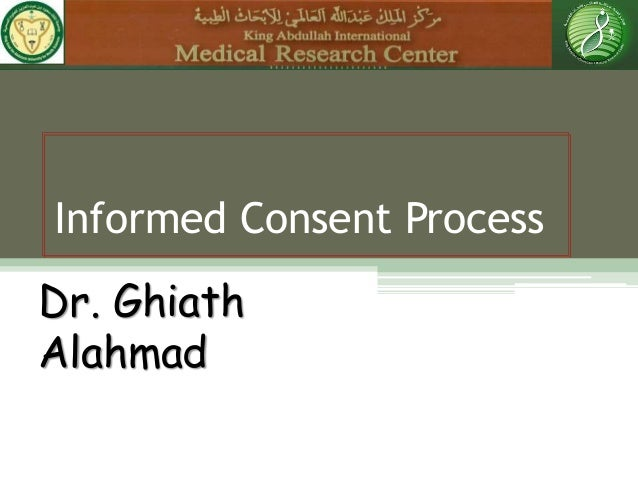 Informed Consent Process Dr. Ghiath Alahmad