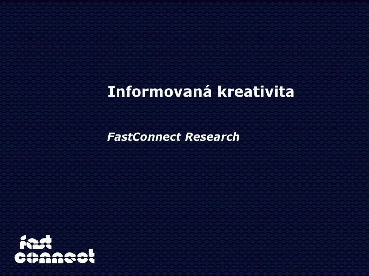 Fa stConnect Research Informovaná kreativita