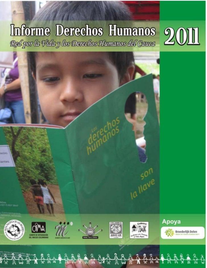 Red por la Vida y los Derechos Humanos del Cauca     Cima – Cric – Anuc u.r. – Codesco – Mcc- Ruta Pacífica de las Mujeres...