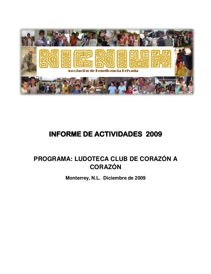 -40386090805INFORME DE ACTIVIDADES  2009PROGRAMA: LUDOTECA CLUB DE CORAZÓN A CORAZÓNMonterrey, N.L.  Diciembre de 2009<br ...