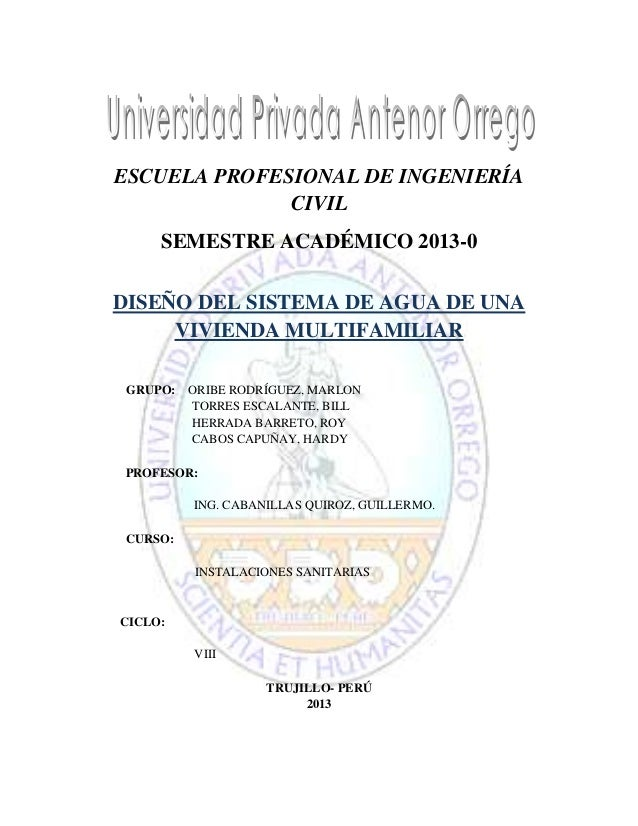 ESCUELA PROFESIONAL DE INGENIERÍA CIVIL SEMESTRE ACADÉMICO 2013-0 DISEÑO DEL SISTEMA DE AGUA DE UNA VIVIENDA MULTIFAMILIAR...