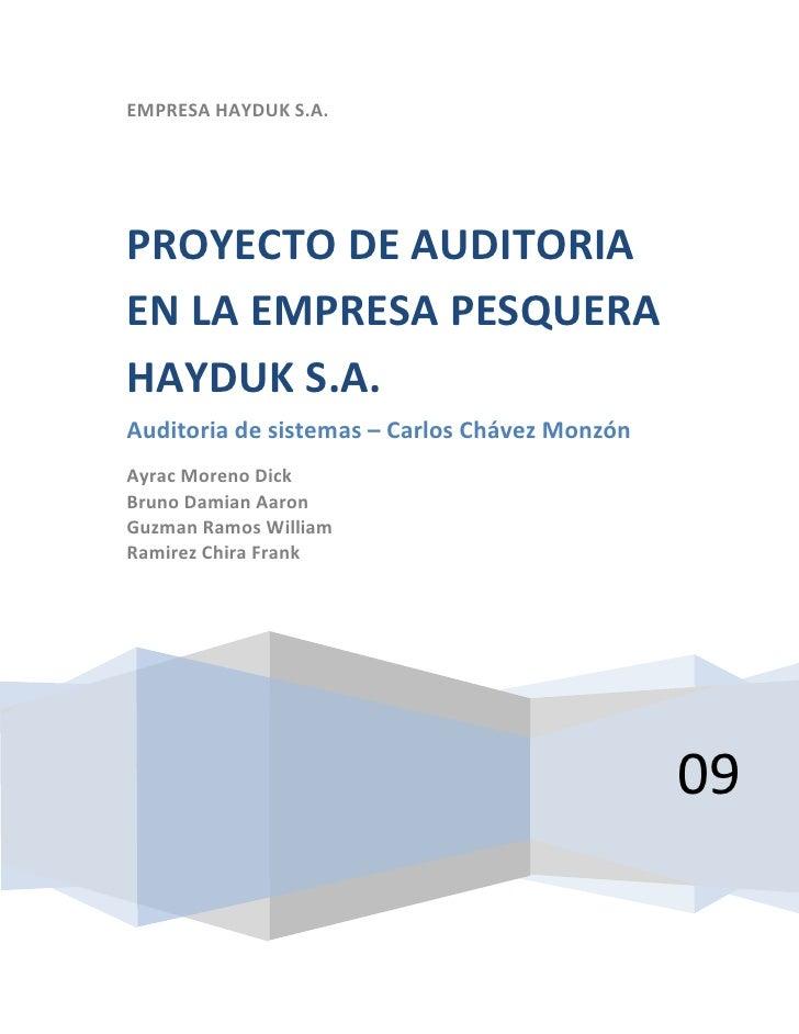 EMPRESA HAYDUK S.A. 09PROYECTO DE AUDITORIA EN LA EMPRESA PESQUERA HAYDUK S.A.Auditoria de sistemas – Carlos Chávez Monzón...