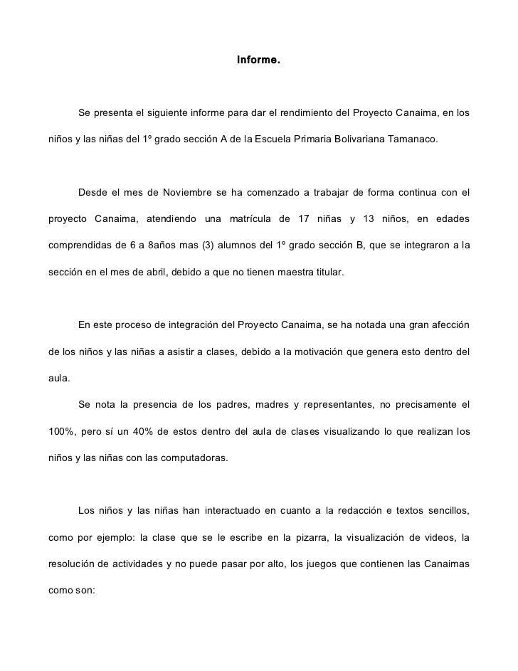 Informe.        Se presenta el siguiente informe para dar el rendimiento del Proyecto Canaima, en losniños y las niñas del...