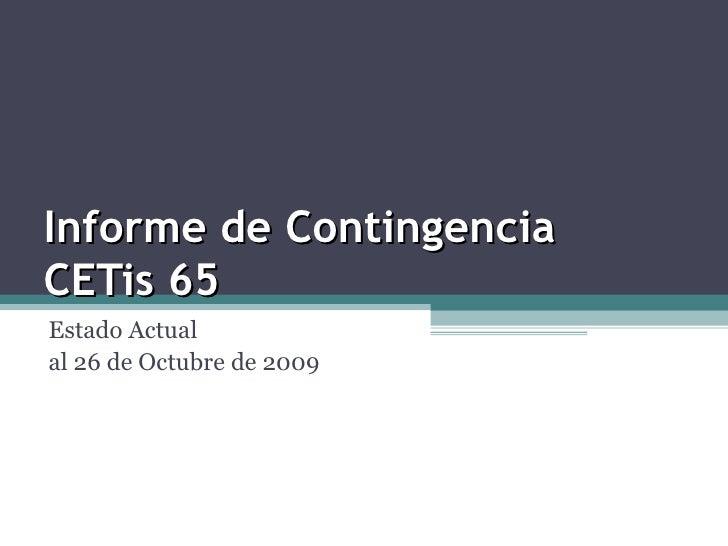 Informe de Contingencia  CETis 65 Estado Actual  al 26 de Octubre de 2009