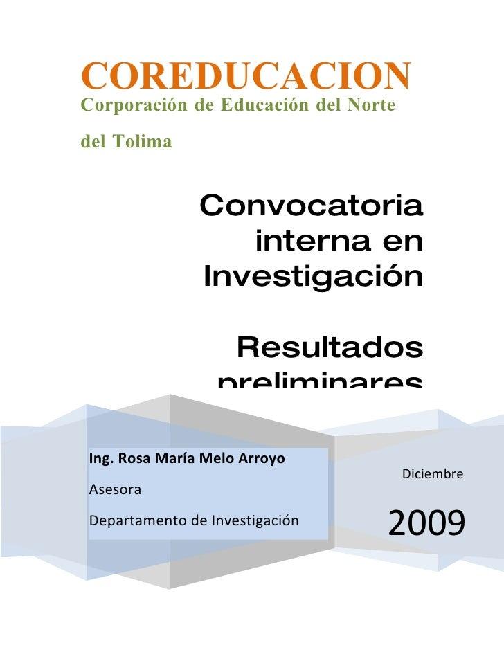 COREDUCACION Corporación de Educación del Norte                  del Tolima   Convocatoria interna en     Investigación   ...
