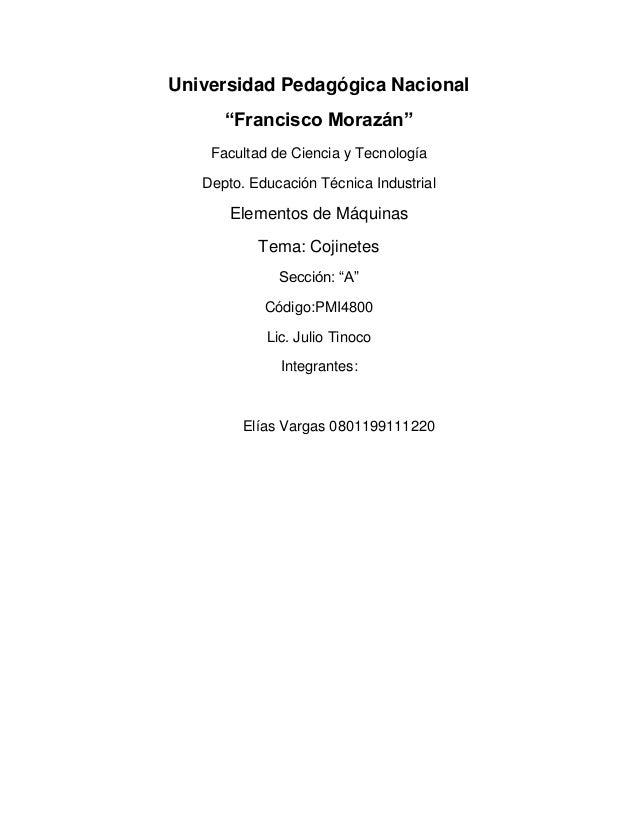 """Universidad Pedagógica Nacional """"Francisco Morazán"""" Facultad de Ciencia y Tecnología Depto. Educación Técnica Industrial  ..."""