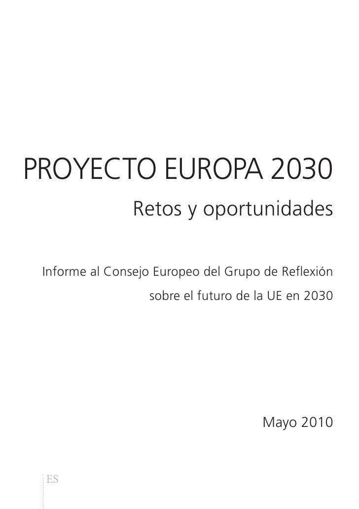 PROYECTO EUROPA 2030                 Retos y oportunidades   Informe al Consejo Europeo del Grupo de Reflexión            ...