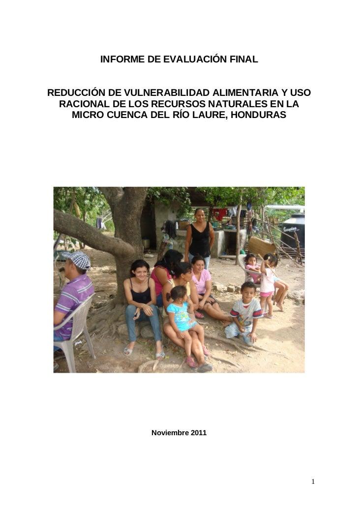 INFORME DE EVALUACIÓN FINALREDUCCIÓN DE VULNERABILIDAD ALIMENTARIA Y USO  RACIONAL DE LOS RECURSOS NATURALES EN LA    MICR...