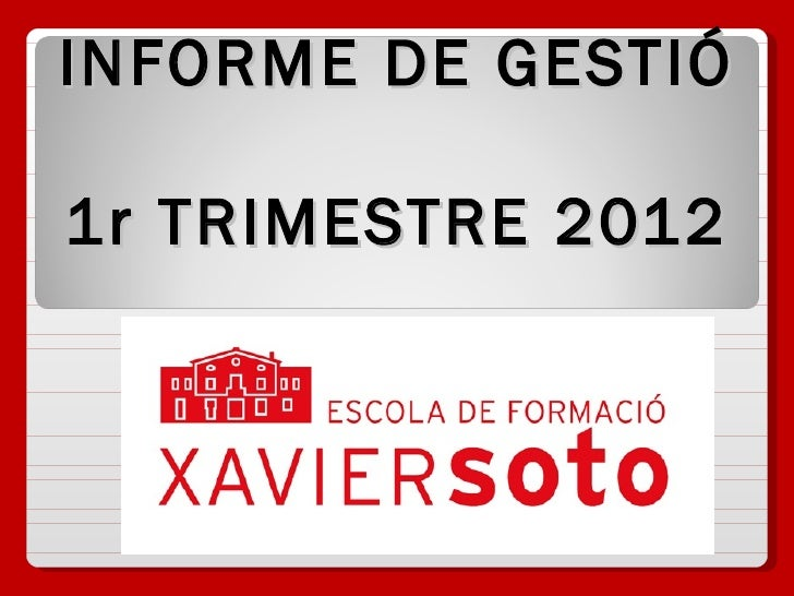 INFORME DE GESTIÓ1r TRIMESTRE 2012