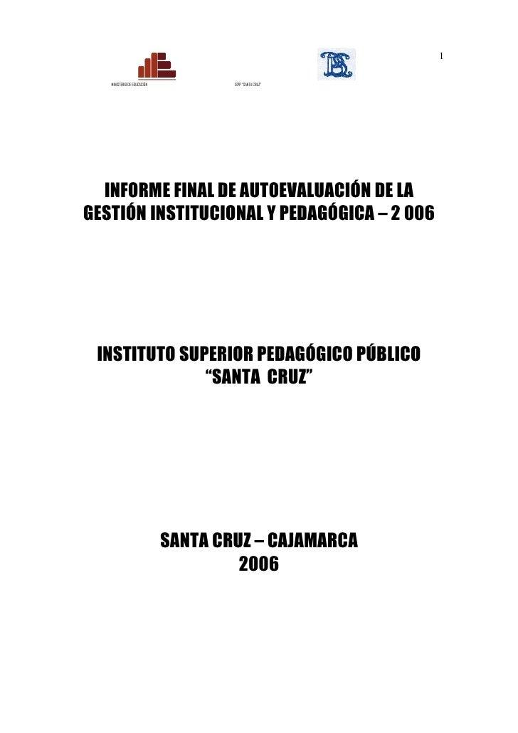 """1   MINISTERIO DE EDUCACIÓN           ISPP """"SANTA CRUZ""""  INFORME FINAL DE AUTOEVALUACIÓN DE LAGESTIÓN INSTITUCIONAL Y PEDA..."""