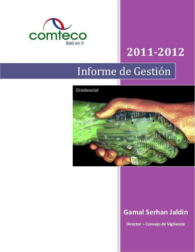 2011-2012Informe de Gestión        Gamal Serhan Jaldin         Director – Consejo de Vigilancia
