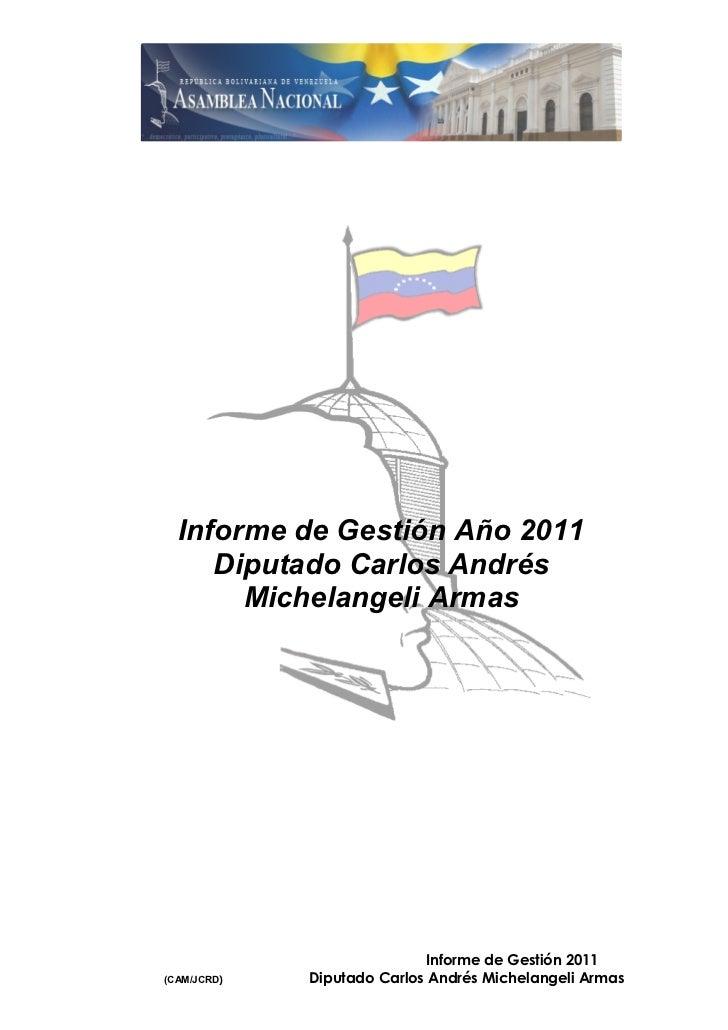 Informe de Gestión Año 2011     Diputado Carlos Andrés       Michelangeli Armas                            Informe de Gest...