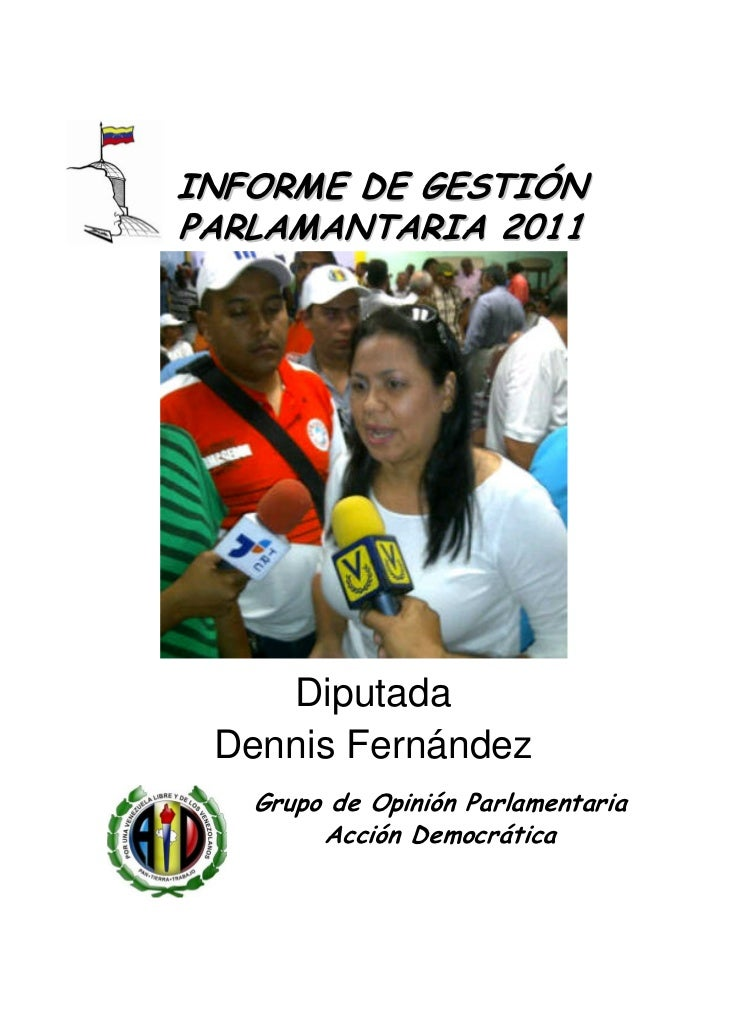 INFORME DE GESTIÓNPARLAMANTARIA 2011    Diputada Dennis Fernández   Grupo de Opinión Parlamentaria        Acción Democrática