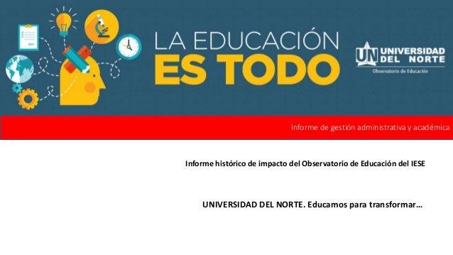 Documento: Informe histórico de impacto del Observatorio de Educación de Uninorte