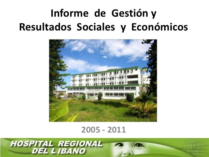 Informe de Gestión yResultados Sociales y Económicos           2005 - 2011