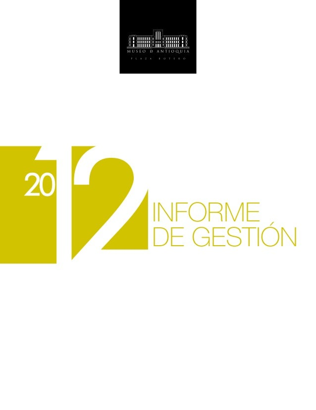 Informe de gestión 2012 - Museo de Antioquia