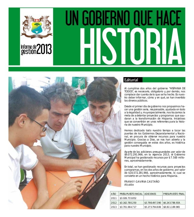 """UN GOBIERNO QUE HACE Informe de  gestión  2013  HISTORIA Editorial Al cumplirse dos años del gobierno """"HISPANIA DE TODOS"""",..."""