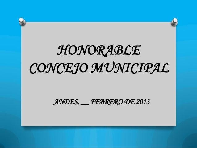 HONORABLECONCEJO MUNICIPAL   ANDES, __ FEBRERO DE 2013