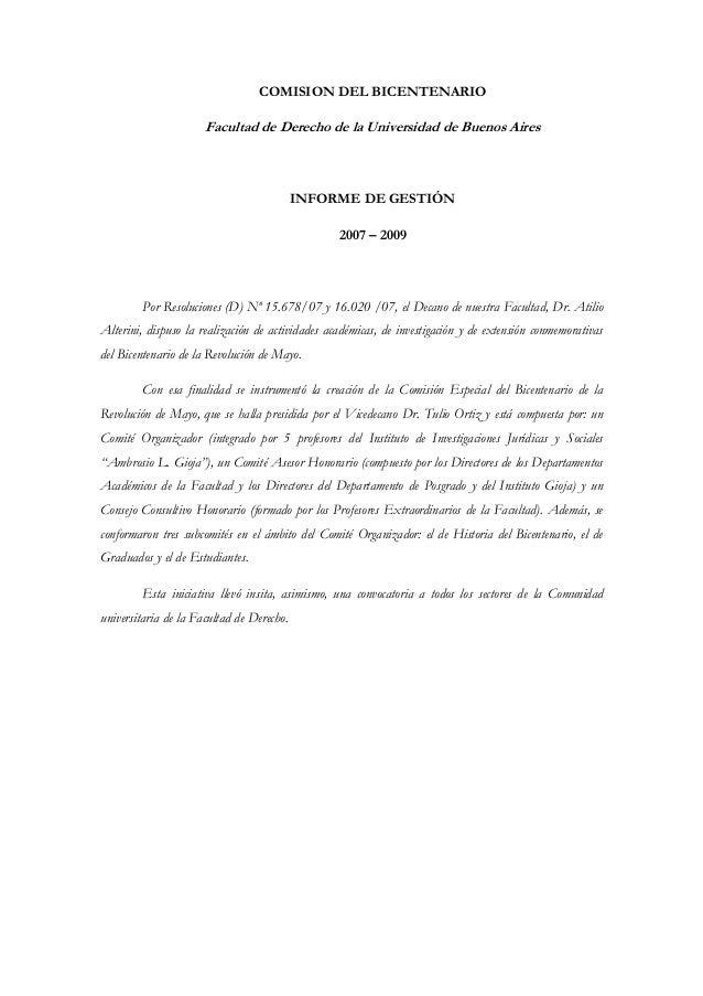 COMISION DEL BICENTENARIO Facultad de Derecho de la Universidad de Buenos Aires INFORME DE GESTIÓN 2007 – 2009 Por Resoluc...