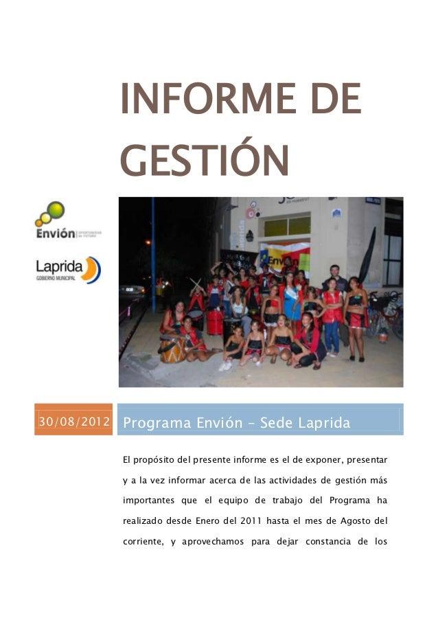 INFORME DE             GESTIÓN30/08/2012   Programa Envión – Sede Laprida             El propósito del presente informe es...