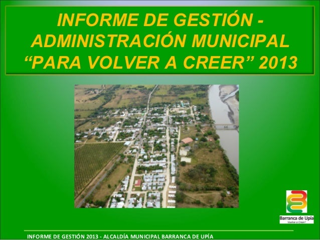 "INFORME DE GESTIÓN ADMINISTRACIÓN MUNICIPAL ""PARA VOLVER A CREER"" 2013  INFORME DE GESTIÓN 2013 - ALCALDÍA MUNICIPAL BARRA..."