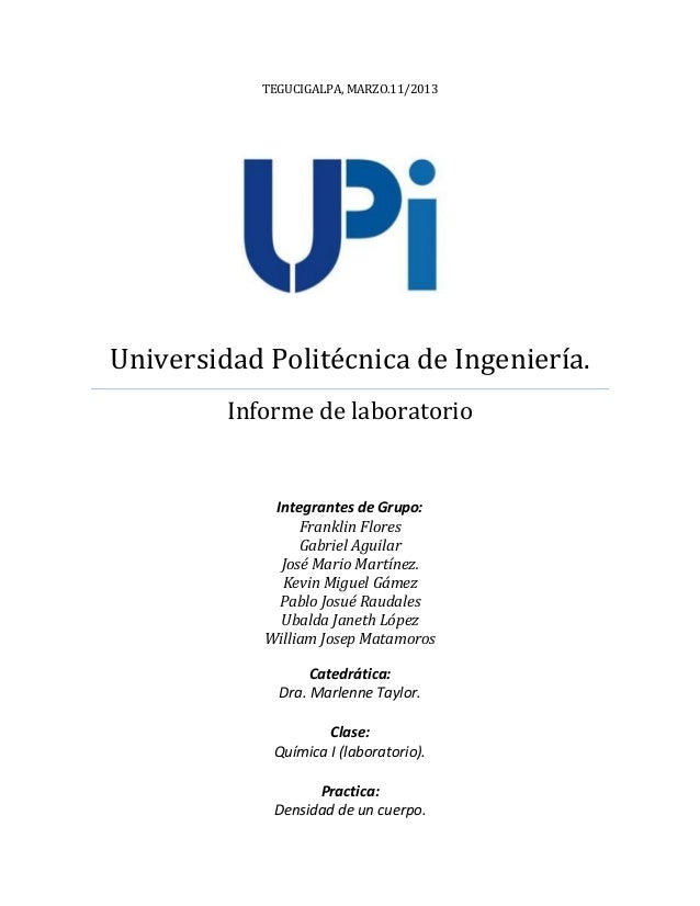 TEGUCIGALPA, MARZO.11/2013Universidad Politécnica de Ingeniería.Informe de laboratorioIntegrantes de Grupo:Franklin Flores...