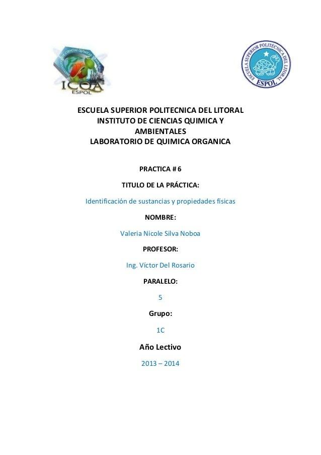 ESCUELA SUPERIOR POLITECNICA DEL LITORAL INSTITUTO DE CIENCIAS QUIMICA Y AMBIENTALES LABORATORIO DE QUIMICA ORGANICA PRACT...