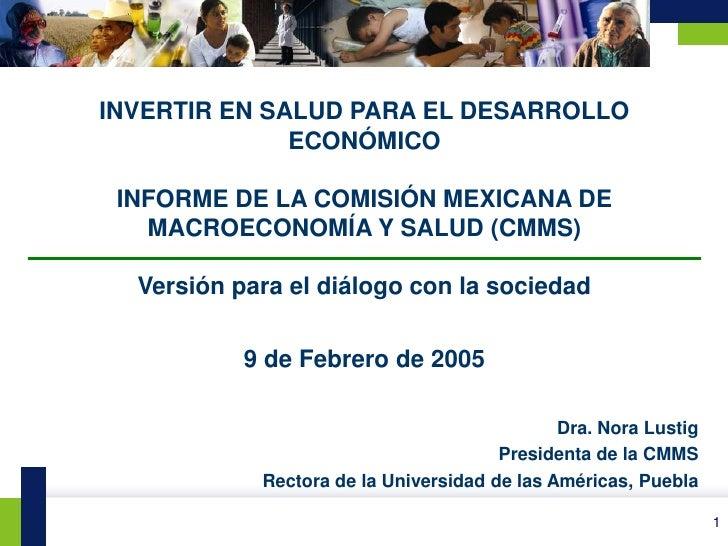 INVERTIR EN SALUD PARA EL DESARROLLO                  ECONÓMICO     INFORME DE LA COMISIÓN MEXICANA DE       MACROECONOMÍA...