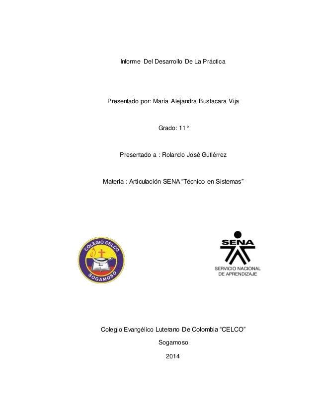Informe Del Desarrollo De La Práctica  Presentado por: María Alejandra Bustacara Vija  Grado: 11°  Presentado a : Rolando ...