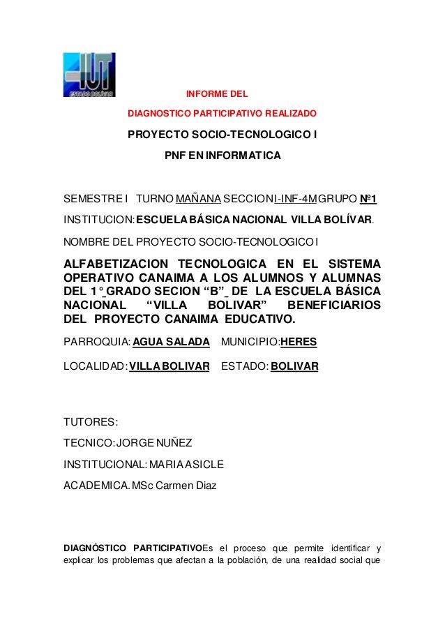INFORME DEL  DIAGNOSTICO PARTICIPATIVO REALIZADO  PROYECTO SOCIO-TECNOLOGICO I  PNF EN INFORMATICA  SEMESTRE I TURNO MAÑAN...