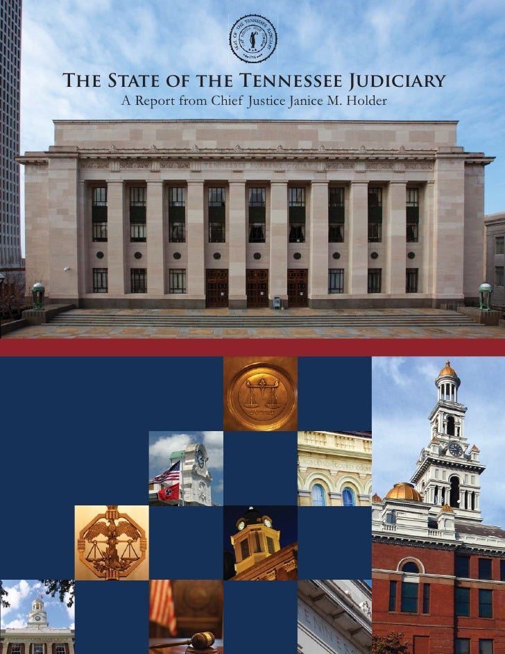 The State of the Tennessee Judiciary      A Report from Chief Justice Janice M. Holder