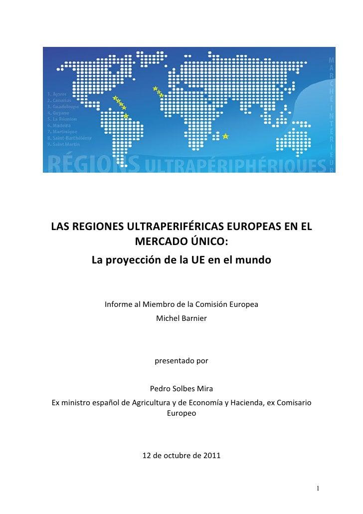 LAS REGIONES ULTRAPERIFÉRICAS EUROPEAS EN EL              MERCADO ÚNICO:           La proyección de la UE en el mundo     ...
