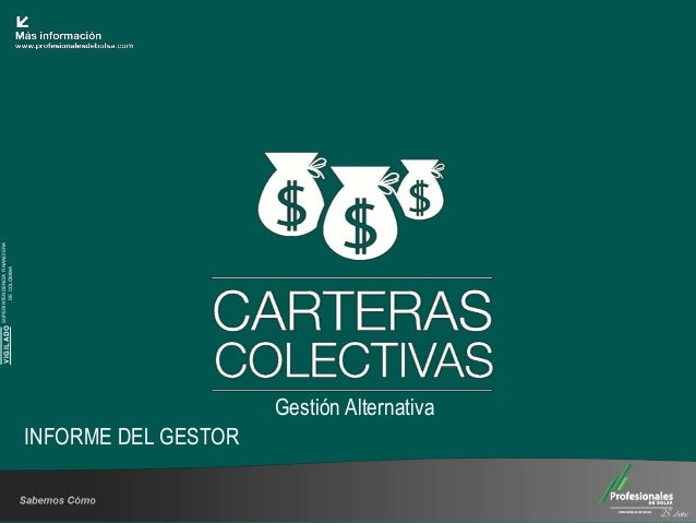 SUPERINTENDENCIA FINANCIERA                                           VIGILADO           DE COLOMBIAINFORME DEL GESTOR    ...